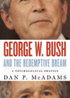George W. Bush and the Redemptive Dream