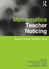 Mathematics Teacher Noticing: Seeing through Teachers' Eyes