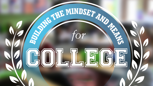 Building the Mindset and Means for College
