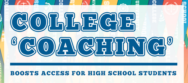 COLLEGE COACHING boosts access for high school students