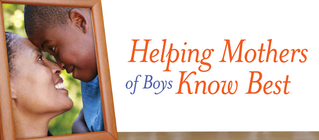 Helping Mothers of Boys Know Best